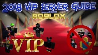 2018-2019 ROBLOX VIP Server Guide - What VIP Servers are, and How to make one