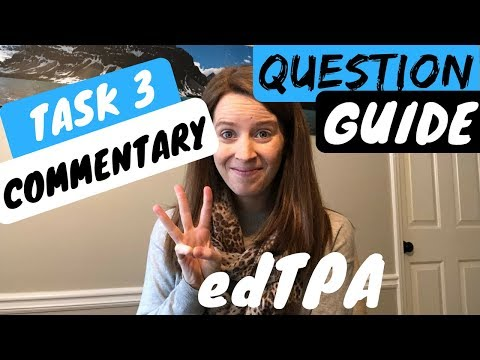 How to Answer edTPA Task 3 Assessment Commentary: edTPA the easy way