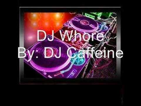 DJ caffeine- DJ whore