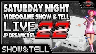 SATURDAY NIGHT Video Game SHOW & TELL LIVE 22!!!