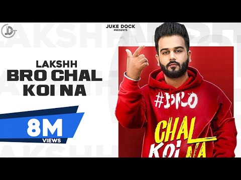 bro-chal-koi-na-:-lakshh-(official-video)-latest-punjabi-songs-2019-|-juke-dock
