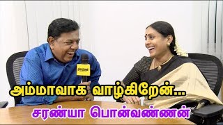 Saranya Ponvannan Exclusive Interview | Proud to be play Mother role