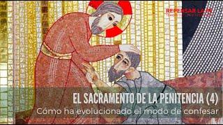 El sacramento de la Penitencia (4) I Cómo ha evolucionado el modo de confesarse