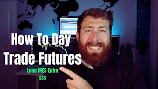 HOW TO DAY TRADE FUTURES   GOING LONG