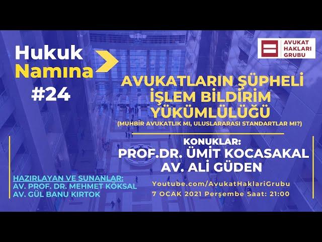 Avukatların Şüpheli İşlem Bildirim Yükümlülüğü | #HukukNamına | Ümit Kocasakal - Ali Güden