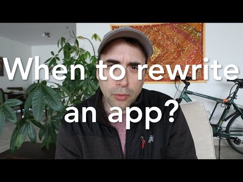 When to Rewrite an App from Scratch?