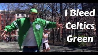 I Bleed Celtics Green - 2017 Celtics Rap