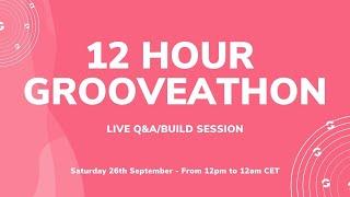 12 Hour GrooveAthon - Live Q\u0026A/Live build session
