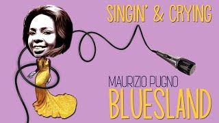 Maurizio Pugno - BLUESLAND: singin' & cryin'
