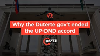 Rappler Recap: Why the Duterte gov't ended the UP-DND accord