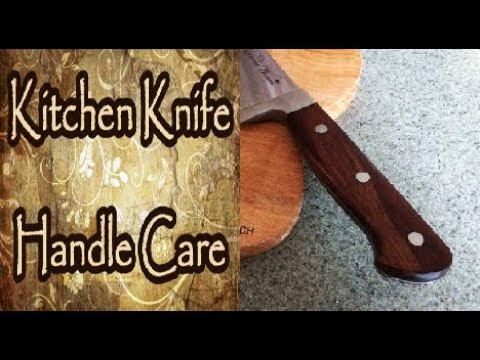 Kitchen Knife Handle Care