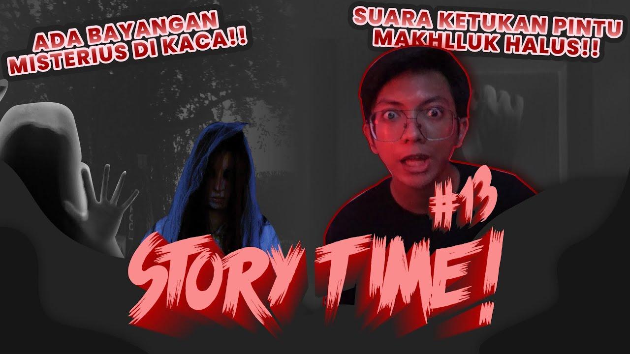 STORY TIME #13 Ketukan Pintu Makhluk Halus...