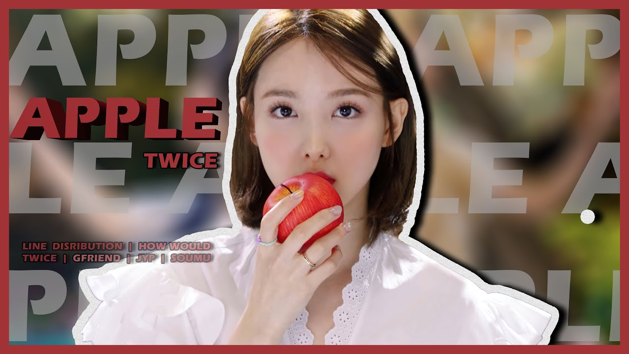 How Would TWICE Sing GFRIEND - APPLE   Line Distribution