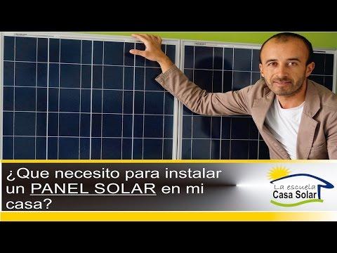 Que necesito para instalar un panel solar en mi casa