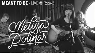 Melissa Polinar: MEANT TO BE - Live @ Room 5