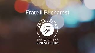 Fratelli Bucharest awarded by World's Finest Clubs