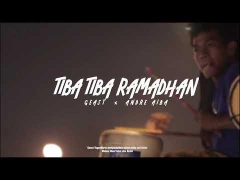 TIBA TIBA RAMADHAN  | GEAST X ANDRE AIBA (TIKTOK VERSION)