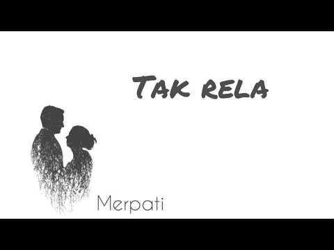 Download Tak Rela - Merpati s  by Good  Mp4 baru