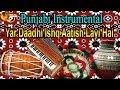 Yar Daadhi Ishq Aatish Layi Hai Punjabi Instrumental Sindhi Music Full HD Video