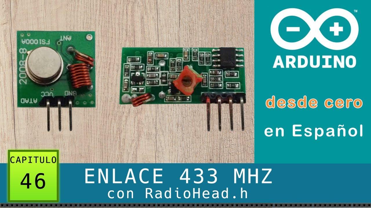 Arduino Desde Cero En Español Capítulo 46 Enlace Rf 433 Mhz Ask Con Radiohead H