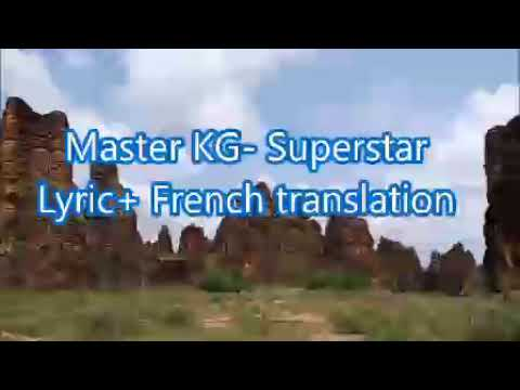 Download Master KG- Superstar Lyric+Traduction- Anglaisrapidebf