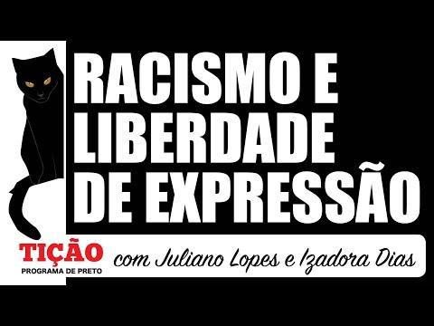 Racismo e Liberdade de Expressão - Tição, Programa de Preto nº 55