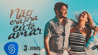 Video Jonas Esticado - Não Era Pra Eu Te Amar  (Clipe Oficial) download MP3, 3GP, MP4, WEBM, AVI, FLV November 2018