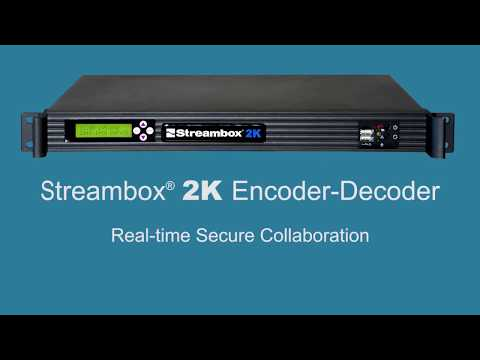 Streambox 2K Encoder & Decoder for Real-time Secure Collaboration