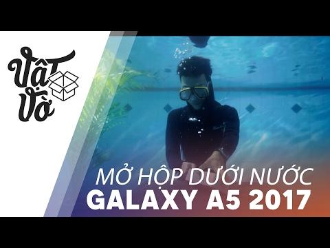 Vật Vờ| Mở hộp Galaxy A5 2017 DƯỚI NƯỚC !!!