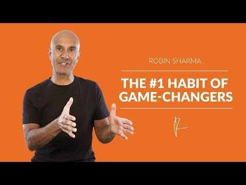 The #1 Habit Of Game-Changers | Robin Sharma