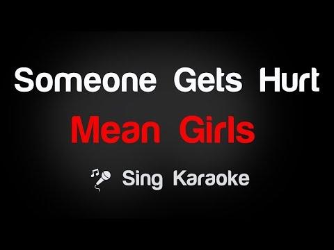 Mean Girls - Someone Gets Hurt Karaoke Lyrics