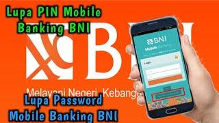 Cara Mengatasi Lupa PIN dan Password Mobile Banking BNI
