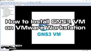 ✅ How to Install GNS3 VM 2.0.1 on VMware Workstation | GNS3 VM Integration | SYSNETTECH Solutions
