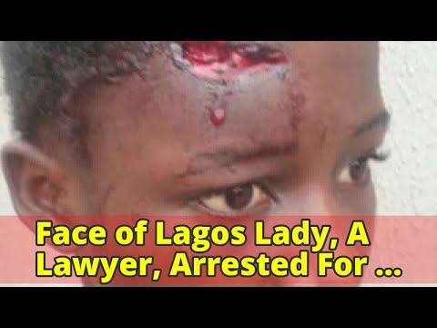 Face of Lagos Lady, A Lawyer, Arrested For Assaulting Housemaid