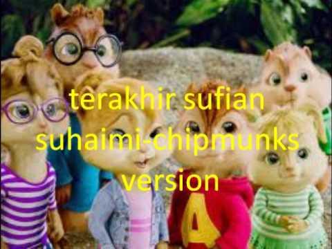 terakhir sufian suhaimi- chipmunks version