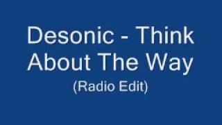Desonic   Think About The Way Radio Edit