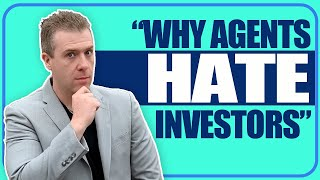Why Real Estate Agents Hate Investors and Investors Hate Agents