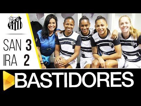 Sereias da Vila 3 x 2 Iranduba | BASTIDORES | Brasileirão (08/07/17)