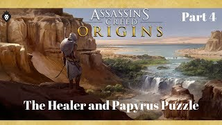 Assassin's Creed Origins Part 4 - The Healer Side Quest and House of Life Papyrus Puzzle