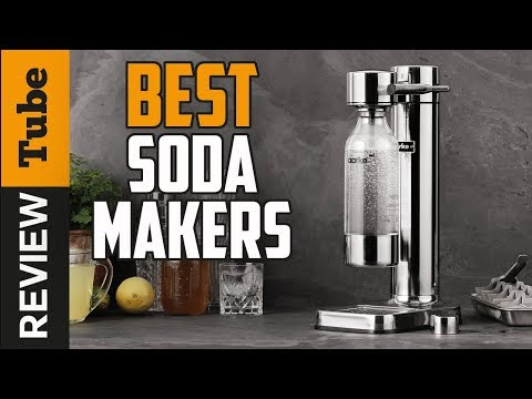 ✅Soda Maker: Best Soda Maker 2019 (Buying Guide)