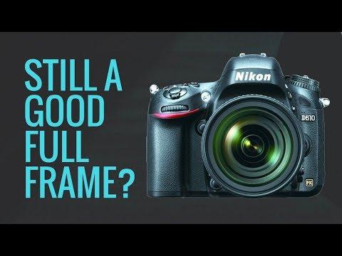Is the Nikon D610 STILL a GOOD Beginner FULL FRAME Camera in 2018?