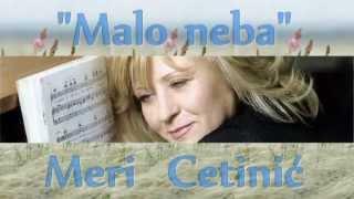 Meri Cetinić - Malo neba /tekst/