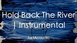 Hold Back The River - James Bay (Acoustic Instrumental)