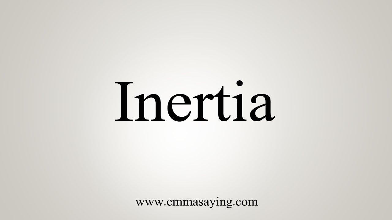 How To Say Inertia