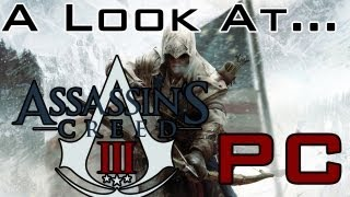 Assassin's Creed 3 PC Gameplay, Opinions & First Impressions Review