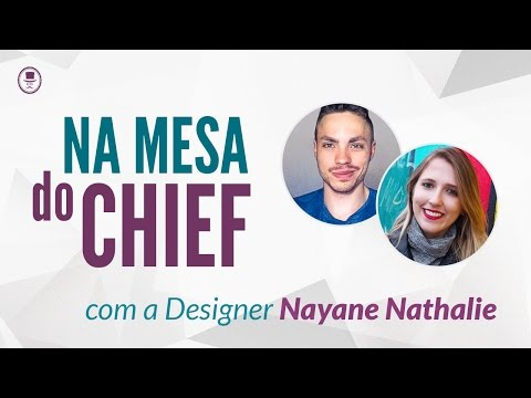 Na mesa do Chief  -  Designer Nayane Nathalie