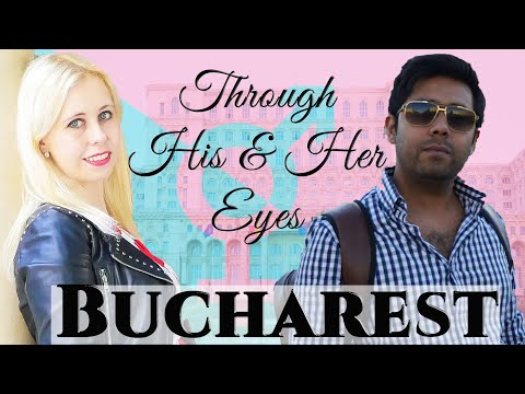 Bucharest Through His And Her Eyes | Romania Travel Guide