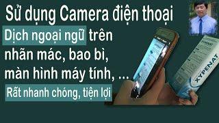 ✅ Dịch bằng Camera điện thoại - Dịch mọi ngôn ngữ, Trên mọi chất liệu - App Google dịch