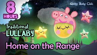 Lullabies 8 hours ❤ Home on the Range | Best Music for Sleep Song Lullaby Bedtime song