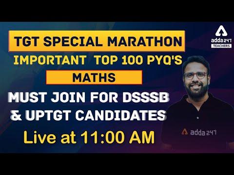 DSSSB/UP TGT 2021   Maths Marathon   TOP 100 PYQ